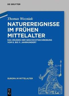 Naturereignisse im frühen Mittelalter (eBook, PDF) - Wozniak, Thomas