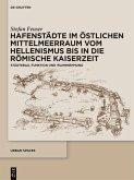 Hafenstädte im östlichen Mittelmeerraum vom Hellenismus bis in die römische Kaiserzeit (eBook, PDF)