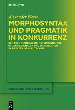 Morphosyntax und Pragmatik in Konkurrenz (eBook, PDF) - Werth, Alexander