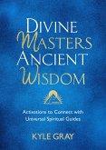 Divine Masters, Ancient Wisdom (eBook, ePUB)