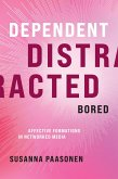 Dependent, Distracted, Bored (eBook, ePUB)