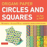 "Origami Paper Circles and Squares 96 Sheets 6"" (15 CM): Tuttle Origami Paper: High-Quality Origami Sheets Printed with 12 Different Patterns (Instruct"