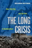 The Long Crisis: New York City and the Path to Neoliberalism