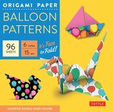 Origami Paper Balloon Patterns 96 Sheets 6 (15 CM): Party Designs - Tuttle Origami Paper: High-Quality Origami Sheets Printed with 8 Different Designs