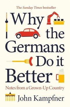 Why the Germans Do it Better - Kampfner, John (Editor)