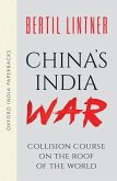 China's India War (Oxford India Paperbacks): Collision Course on the Roof of the World