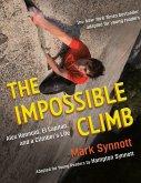 The Impossible Climb (Young Readers Adaptation) : Alex Honnold, El Capitan, and a Climber's Life
