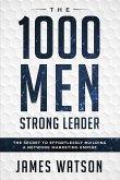 Psychology For Leadership - The 1000 Men Strong Leader (Business Negotiation): The Secret to Effortlessly Building a Network Marketing Empire (Influen