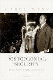 Postcolonial Security: Britain, France, and West Africa's Cold War