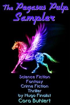 The Pegasus Pulp Sampler (eBook, ePUB) - Buhlert, Cora