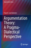 Argumentation Theory: A Pragma-Dialectical Perspective (eBook, PDF)