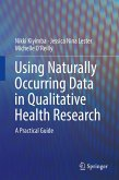 Using Naturally Occurring Data in Qualitative Health Research (eBook, PDF)