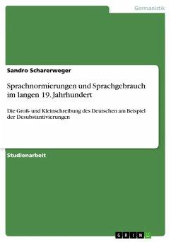 Sprachnormierungen und Sprachgebrauch im langen 19. Jahrhundert (eBook, PDF)