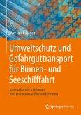 Umweltschutz und Gefahrguttransport für Binnen- und Seeschifffahrt (eBook, PDF)