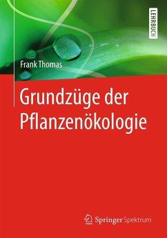 Grundzüge der Pflanzenökologie (eBook, PDF) - Thomas, Frank