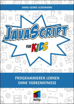 JavaScript für Kids von Hans-Georg Schumann