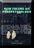 MEIN FREUND DIE PARAPSYCHOLOGIE (eBook, ePUB)