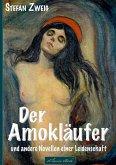 Stefan Zweig: Der Amokläufer und andere Novellen einer Leidenschaft (eBook, ePUB)