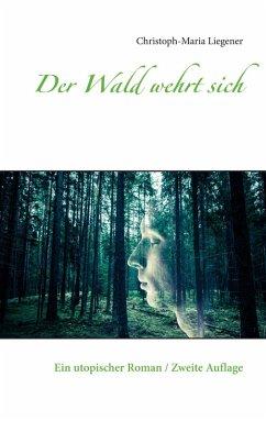 Der Wald wehrt sich (eBook, ePUB)