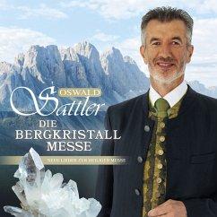 Die Bergkristall-Messe - Sattler,Oswald