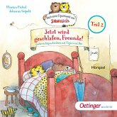 Jetzt wird geschlafen, Freunde! Gutenachtgeschichten mit Tiger und Bär. Teil 2 (MP3-Download)