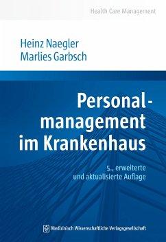 Personalmanagement im Krankenhaus - Naegler, Heinz;Garbsch, Marlies