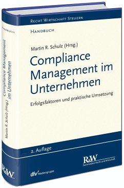 Compliance Management im Unternehmen - Schulz, Martin R.