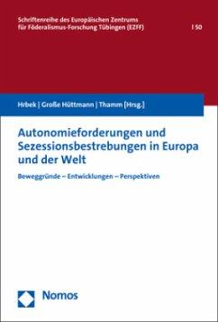Autonomieforderungen und Sezessionsbestrebungen in Europa und der Welt