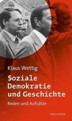 Soziale Demokratie und Geschichte - Wettig, Klaus