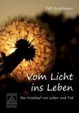 Vom Licht ins Leben