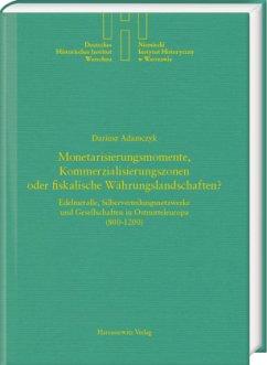 Monetarisierungsmomente, Kommerzialisierungszonen oder fiskalische Währungslandschaften? - Adamczyk, Dariusz