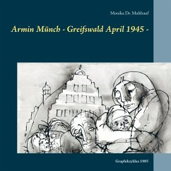 Armin Münch - Greifswald April 1945 -