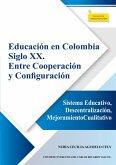 Educación en Colombia siglo XX. Entre cooperación y configuración (eBook, ePUB)