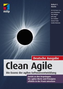 Clean Agile. Die Essenz der agilen Softwareentwicklung (eBook, PDF) - Martin, Robert C.