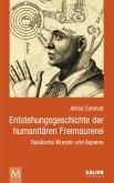 Entstehungsgeschichte der humanitären Freimaurerei (eBook, ePUB)