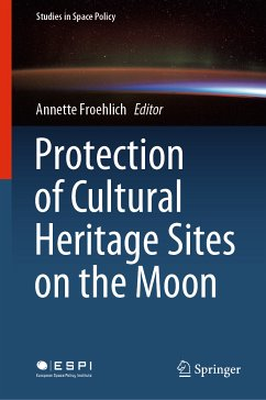 Protection of Cultural Heritage Sites on the Moon (eBook, PDF)