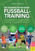 300 Übungen für ein neues Fußballtraining (eBook, PDF)