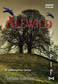 Alewild (eBook, ePUB) - Sollmann, Matthias