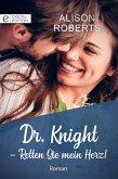Dr. Knight - Retten Sie mein Herz! (eBook, ePUB)