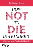 How not to die in a pandemic (eBook, ePUB)