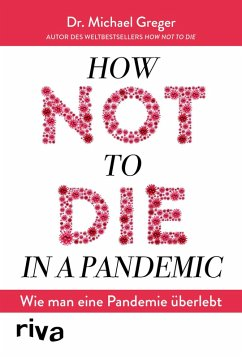 How not to die in a pandemic (eBook, ePUB) - Greger, Michael