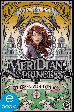 Die Zeiterben von London / Meridian Princess Bd.2 (eBook, ePUB) - Ukpai, Anja