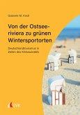 Von der Ostseeriviera zu grünen Wintersportorten: Deutschlandtourismus in Zeiten des Klimawandels (eBook, PDF)