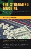 Spotify: The Streaming Machine (Music Business) (eBook, ePUB)