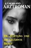 Dr. Härtling und die gelähmte Braut (eBook, ePUB)