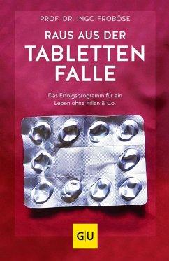 Raus aus der Tablettenfalle! (Mängelexemplar) - Froböse, Ingo