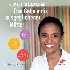 Das Geheimnis ausgeglichener Mütter (MP3-Download) - Easwaran, Dr. Karella