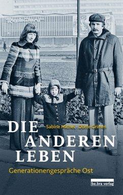 Die anderen Leben (eBook, ePUB) - Michel, Sabine; Grimm, Dörte