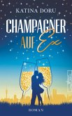 Champagner auf Ex (eBook, ePUB)