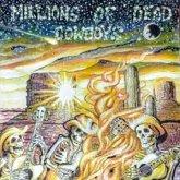Millions Of Dead Cowboys